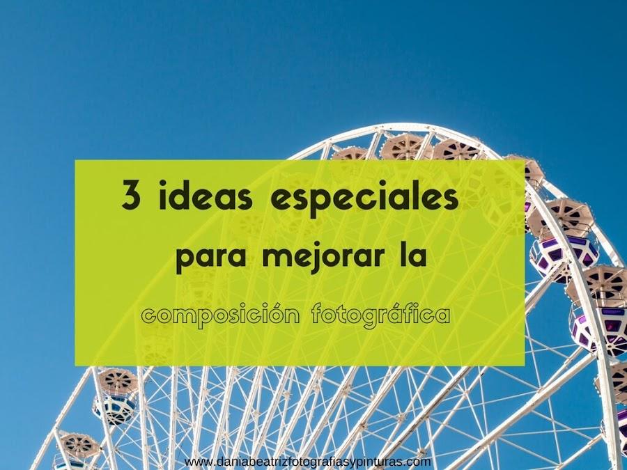 3-ideas-pricnipales-para-mejorar-la-composicion-fotografica