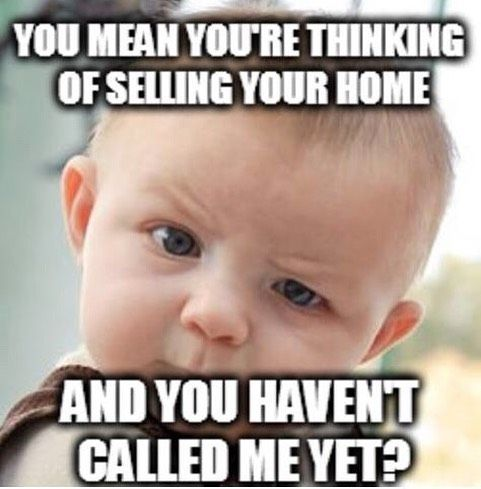 Funny Real Estate Memes - Selling Your Home