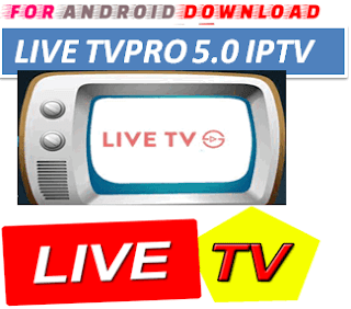Download Android TVPro5.0 Television Apk -Watch Free Live Cable Tv Channel-Android Update LiveTV Apk  Android APK Premium Cable Tv,Sports Channel,Movies Channel On Android