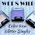 Wet n Wild Color Icon Glitter Singles - Review & Swatches