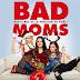 [CRITIQUE] : Bad Moms 2