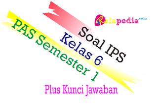 Latihan Soal Ulangan IPS Semester 1 Kelas 6 Lengkap Kunci Jawaban