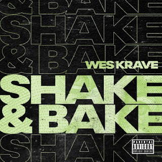 New Music: Wes Krave - Shake & Bake