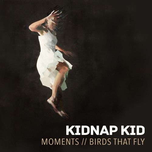 Kidnap Kid Birds That Fly Moments Ep