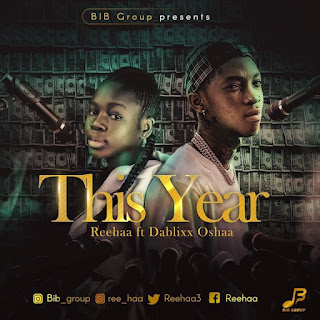 [Music] Reehaa  Ft. Dablixx Oshaa - This Year
