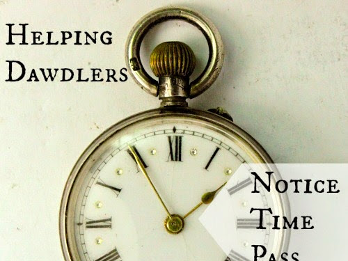 Helping Dawdlers Notice Time Pass