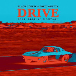 BAIXAR MUSICA: Black Coffee, David Guetta - Drive (feat. Delilah Montagu) 2018 DOWNLOAD MP3