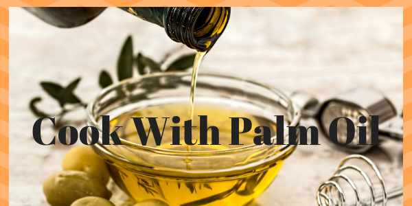 Cook With Palm Oil