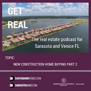 Listen to my podcast about the Sarasota and Venice FL new home buying process
