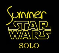 Summer Star Wars - solo 2019