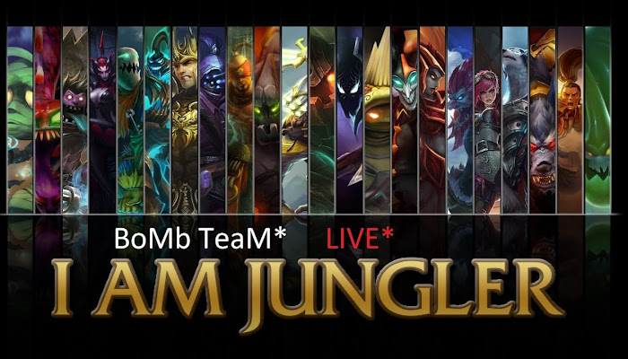 I AM JUNGLER - BoMb TeaM - Live Stream - League of Legends | LoL