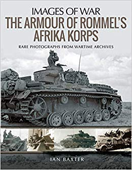 The Armour of Rommel's Afrika Korps: Rare Photographs from Wartime Archives