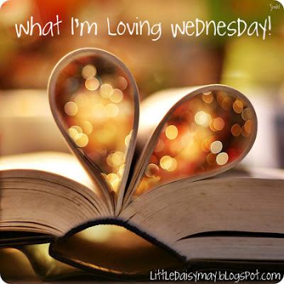 What I'm Loving Wednesday!
