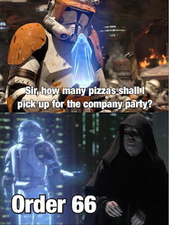 Darth Sidious Order 66 Pizzas Star Wars Nerd Meme