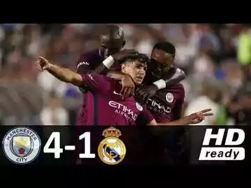 Video: Manchester City 4 - 1 Real Madrid (Jul-26-2017) Int'l Champions Cup Highlights