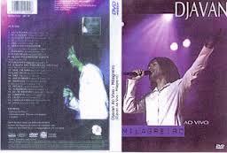 dvd djavan milagreiro ao vivo