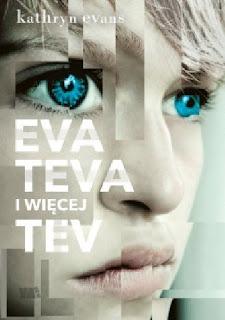 ''Eva, Teva i więcej Tev'' Kathryn Evans
