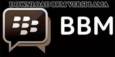 Download BBM Versi Lama