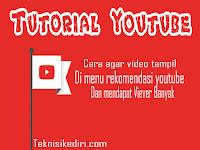 Cara agar video di anggap ramah dan mendapatkan tempat rekomendasi di youtube