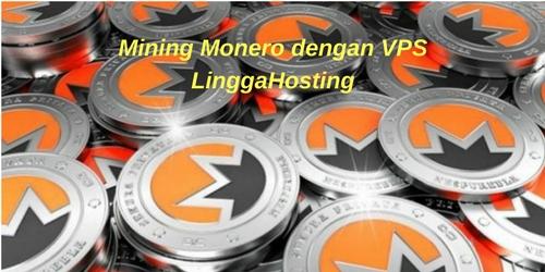 Tutorial Mining Monero (XMR) menggunakan VPS LinggaHosting