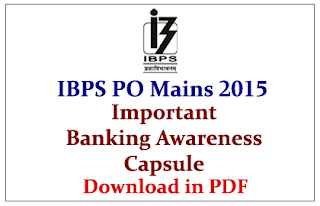 Important Banking Awareness Capsule for IBPS PO V Mains Exam 2015- Download in PDF