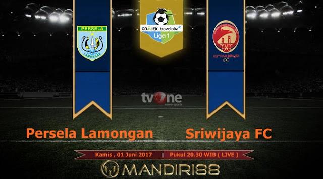 Prediksi Bola : Persela Lamongan Vs Sriwijaya FC , Kamis 01 Juni 2017 Pukul 20.30 WIB @ TVONE