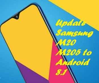 تفليش ،تحديث ،جهاز، سامسونغ ،Firmware، Update، Samsung،M20، M205 ، to، Android، 8.1