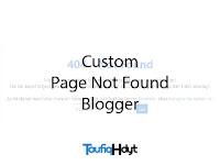 Cara Membuat Custom Page Not Found Blogger