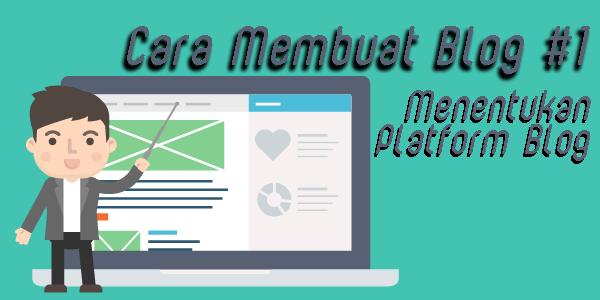 Cara Membuat Blog #1 Menentukan Platform Blog