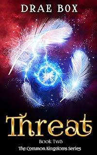 Threat (The Common Kingdoms Series Book 2) by Drae Box