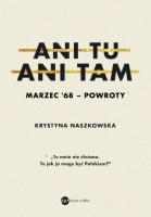 http://www.wielkalitera.pl/ksiazki/id,192/ani-tu-ani-tam-marzec-68-powroty.html