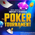 POKER TURNAMENT BY IDN !