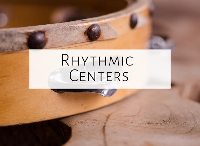 Centers for rhythmic practice