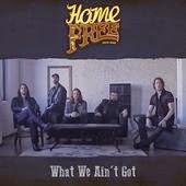 Home Free Lyrics What We Ain't Got