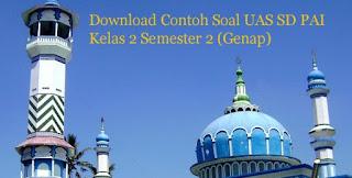 Download Contoh Soal UAS SD PAI Kelas 2 Semester 2 (Genap)