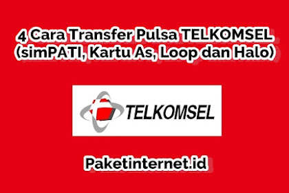 √ 4 Cara Transfer Pulsa TELKOMSEL (simPATI, AS, Loop)