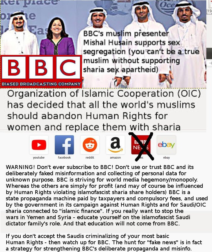 "BBC means global faked/filtered ""news""/""info"" - and propaganda for Human Rights violating sharia."