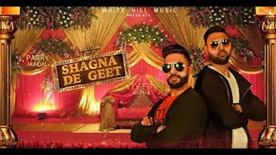 Punjabi Song 2017: Shagna De Geet Lyrics - Deep Minhas, Parry Hundal