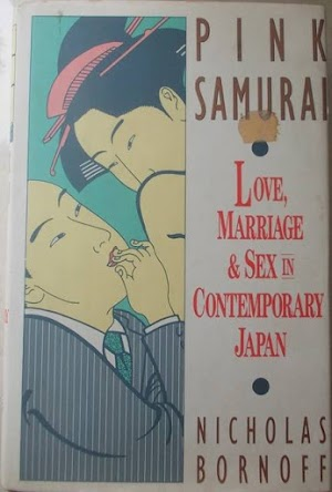 Pink Samurai; Love, Marriage & Sex in Contemporary Japan