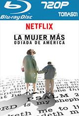 La mujer más odiada de America (Netflix) (2017) BDRip m720p
