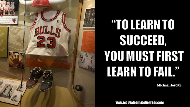 "23 Michael Jordan Inspirational Quotes About Life: ""To learn to succeed, you must first learn to fail."" Quote about failure, success, life lessons and obstacles."