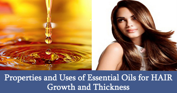 Properties and Uses of Essential Oils for HAIR Growth and Thickness