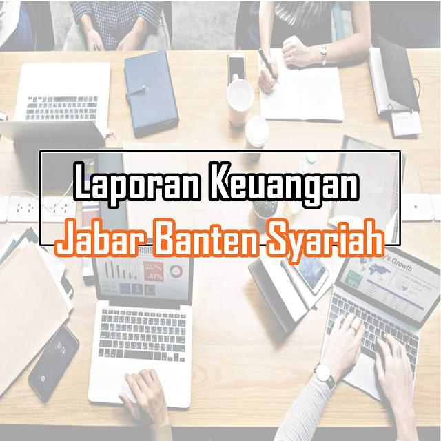 Download Laporan Keuangan Tahunan Bank BJB Syariah & Rasio Keuangan