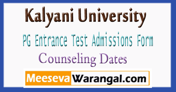 Kalyani University PG Entrance Test Admissions Form Counseling Dates 2018