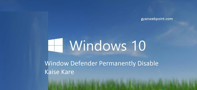 window-Defender-Permanently-Disable-kaise-Kare