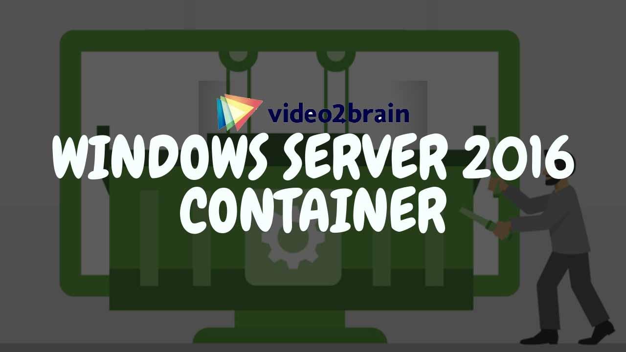Video2Brain - Curso Gratis Windows Server 2016: Container [MEGA]