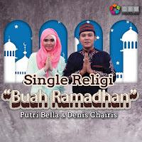 Lirik Lagu Putri Bella & Denis Chairis Buah Ramadhan