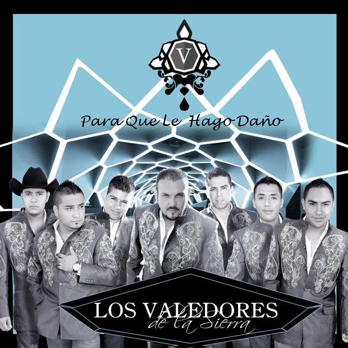 Valedores De La Sierra - Para Que Le Hago Daño (2012) (Descargar) (CD Oficial) (Disco)