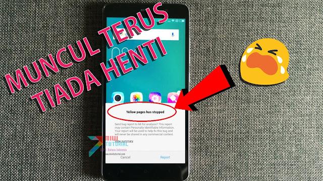 Selalu Muncul Menu Error Pop-up Yellow Pages di Xiaomi Redmi Note 3 PRO Kamu? Coba Tutorial Cara Fix nya Berikut Ini