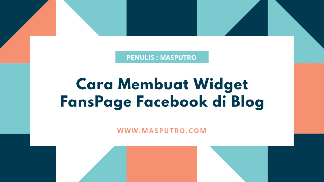 Cara Membuat Widget FansPage Facebook di Blog